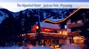 The Alpenhof Hotel - Jackson Hole, Wyoming